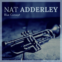 Nat Adderley - Blue Concept