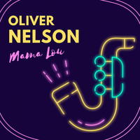 Oliver Nelson - Mama Lou