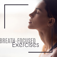 Healing Yoga Meditation Music Consort - Breath-Focused Exercises (Meditation, Mindful Breathing, Inhale & Exhale)