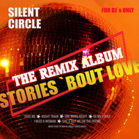 Silent Circle - Stories - The Remix Album