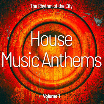 Various Artists - House Music Anthems, Vol. 1 (The Rhythm of the City)