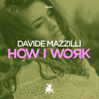 Davide Mazzilli - How I Work