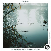 Dave202 - Changing Minds (PASSIK Remix)
