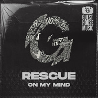 Rescue - On My Mind