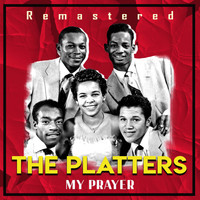The Platters - My Prayer (Remastered)