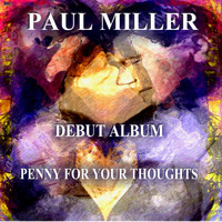 Paul Miller - Penny for Your Thoughts