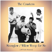 The Coasters - Moonglow / Willow Weep for Me (All Tracks Remastered)