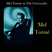 Mel Tormé - Mel Tormé at the Crescendo