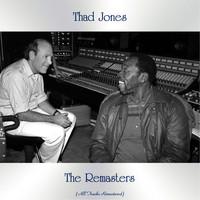 Thad Jones - The Remasters (All Tracks Remastered)