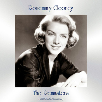Rosemary Clooney - The Remasters (All Tracks Remastered)