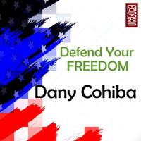 Dany Cohiba - Defend Your Freedom