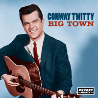 Conway Twitty - Big Town