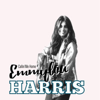 Emmylou Harris - Callin' Me Home (The Best Of Broadcasts 1970-1994 (Remastered))