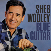 Sheb Wooley - Blue Guitar