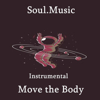 Soul.Music - Move the Body (Instrumental)