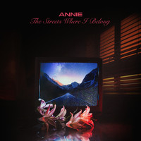 Annie - The Streets Where I Belong