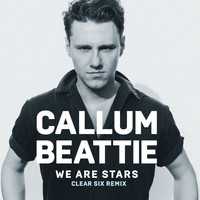 Callum Beattie - We Are Stars (Clear Six Remix)