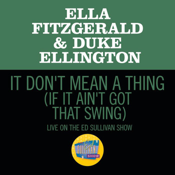 Ella Fitzgerald - It Don't Mean A Thing (If It Ain't Got That Swing) (Live On The Ed Sullivan Show, March 7,1965)