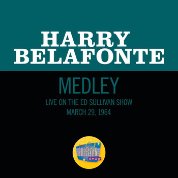 Harry Belafonte - Look Over Yonder / Be My Woman, Gal (Medley/Live On The Ed Sullivan Show, March 29, 1964)