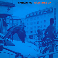 Santa Cruz - Your Time's Up