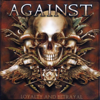 Against - Loyalty and Betrayal