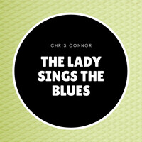 Chris Connor - The Lady Sings the Blues