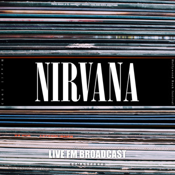 Nirvana - Live at Hollywood Rock Festival, Brazil 1993 (Live FM Broadcast Remastered [Explicit])