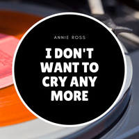 Annie Ross - I Don't Want to Cry Any More