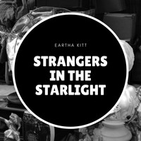 Eartha Kitt - Strangers in the Starlight