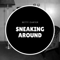 Betty Carter - Sneaking Around