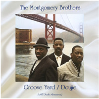 The Montgomery Brothers - Groove Yard / Doujie (All Tracks Remastered)