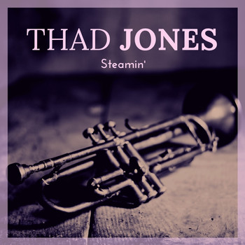 Thad Jones - Steamin'