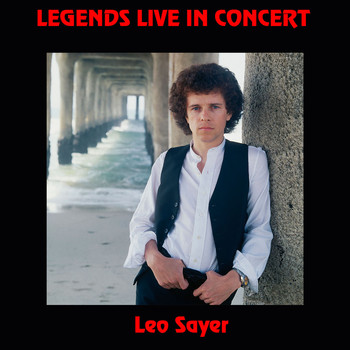 Leo Sayer - Legends Live in Concert (Live in Denver, CO, 1976)