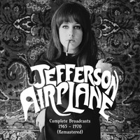 Jefferson Airplane - Complete Broadcasts 1965-1970 (Remastered)