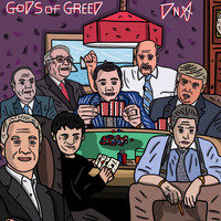 DNA - Gods of Greed (Explicit)