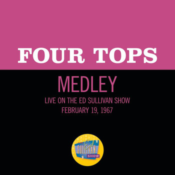 Four Tops - Reach Out I'll Be There/I Can't Help Myself (Sugar Pie, Honey Bunch)/Bernadette (Medley/Live On The Ed Sullivan Show, February 19, 1967)