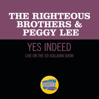 The Righteous Brothers - Yes, Indeed! (Live On The Ed Sullivan Show, November 7, 1965)
