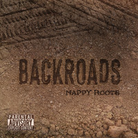 Nappy Roots - Back Roads (Explicit)