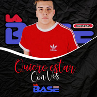 La Base - Quiero Estar Con Vos