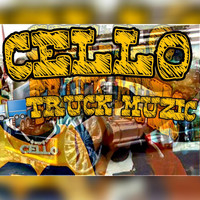 Cello - Truck Muzic (Explicit)