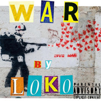 Loko - War (Explicit)