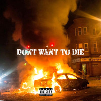 Traum - Dont Want To Die (Explicit)