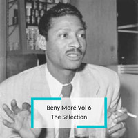 Beny Moré - Beny Moré Vol 6 - The Selection