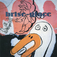 Brise-Glace - In Sisters All and Felony