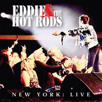Eddie & The Hot Rods - New York : Live (Live)