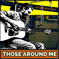 Jacobthewilliam - Those Around Me