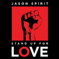 Jason Spirit - Stand up for Love