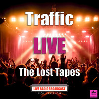 Traffic - The Lost Tapes (Live)