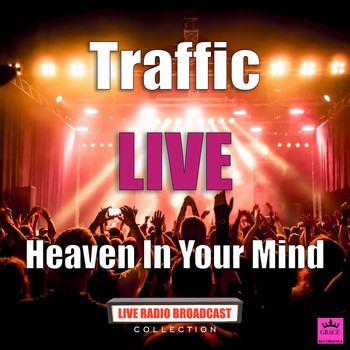 Traffic - Heaven In Your Mind (Live)