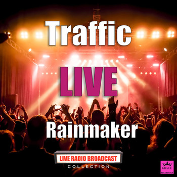 Traffic - Rainmaker (Live)